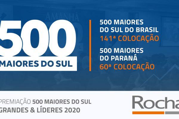 ROCHA ESTÁ NOVAMENTE NO RANKING DAS 500 MAIORES EMPRESAS DO SUL DO BRASIL